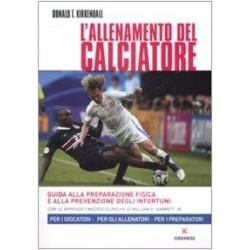 L ' allenamento del calciatore Guida alla preparazione fisica e alla prevenzione degli infortuni