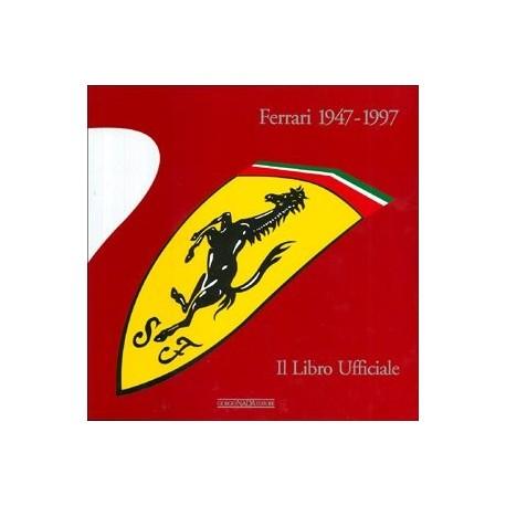 Ferrari 1947- 1997 Il Libro Ufficiale