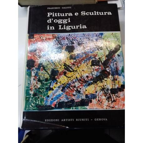 Pittura e Scultura d'oggi in Liguria