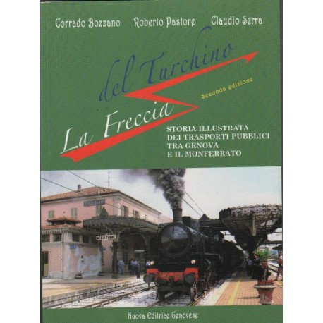 La freccia del Turchino Storia illustrata dei trasporti pubblici tra Genova e il Monferrato