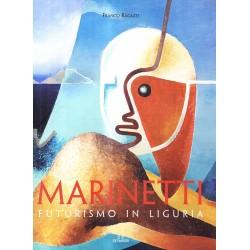 Marinetti. Futurismo in Liguria