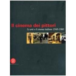 Il cinema dei pittori Le arti e il cinema italiano 1940 1980