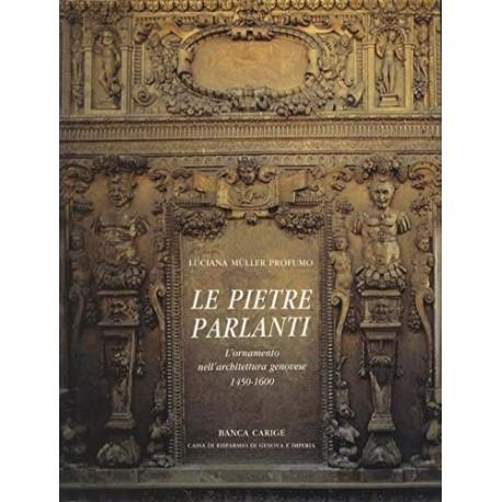 Le Pietre Parlanti L' ornamento nell' architettura genovese 1450 1600