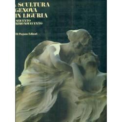 La scultura a Genova e in Liguria dal Seicento al primo Novecento