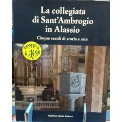 La collegiata di Sant' Ambrogio in Alassio Cinque secoli di storia e arte