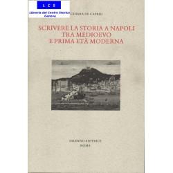Scrivere la storia a Napoli tra medioevo e prima dell' età moderna