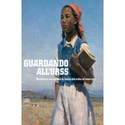 Guardando all'Urss. Realismo socialista in Italia dal mito al mercato
