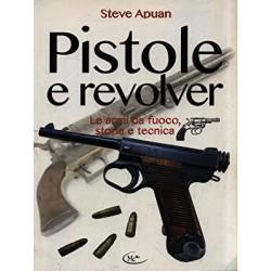 Pistole e revolver Le armi da fuoco storia e tecnica