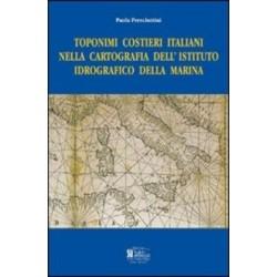 Toponimi costieri italiani nella cartografia dell istituto idrografico della marina