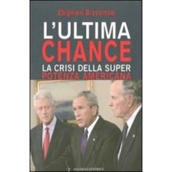 L' ultima chance la crisi della super potenza Americana