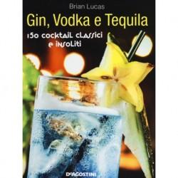 Gin, Vodka e Tequila