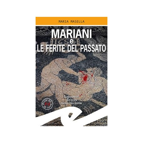 Mariani e le ferite del passato