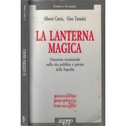 La Lanterna magica Ottocento strumentale nella vita pubblica e privata della Superba