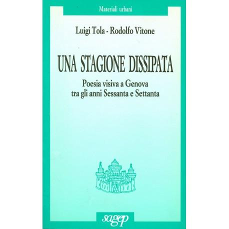 Una stagione dissipata Poesia visiva a Genova tra gli anni Sessante e Settanta