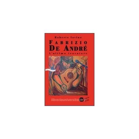Fabrizio De Andre L' ultimo trovatore