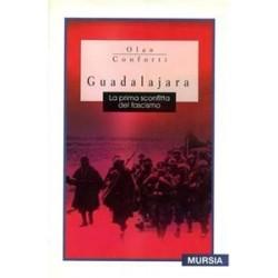 Guadalajara La prima sconfitta del fascismo