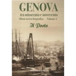 Genova tra ottocento e novecento album storico fotografico volume 4 Il Porto